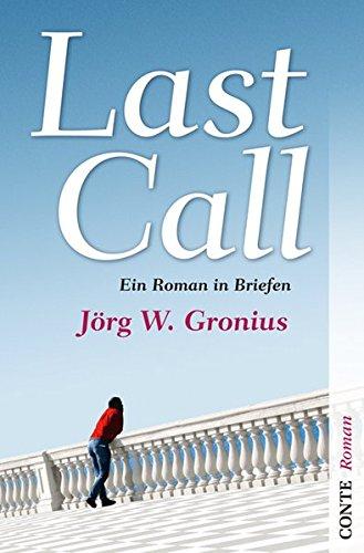 Last Call: Ein Roman in Briefen (Conte Roman)