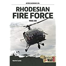 Rhodesian Fire Force 1966-80 (Africa @ War Series)