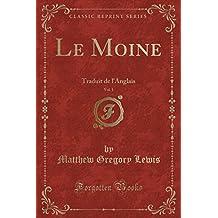 Le Moine, Vol. 1: Traduit de l'Anglais (Classic Reprint)