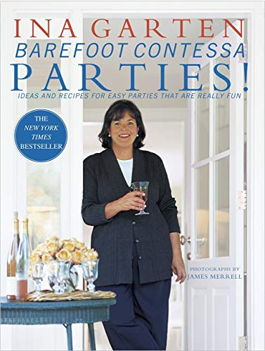 [Ina Garten] Barefoot Contessa Parties! Ideas and Recipes for Easy Parties That are Really Fun - Hardcover