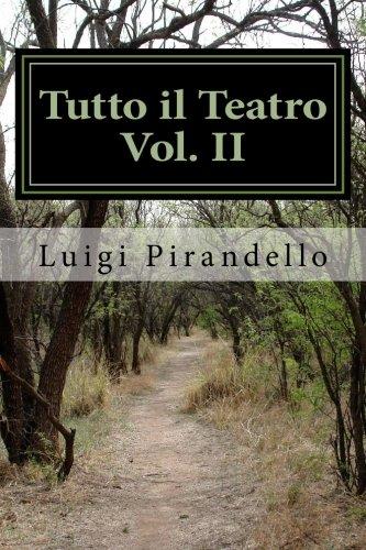 2: Tutto il Teatro  Vol. II: Maschere Nude (Volume 2) (Italian Edition)