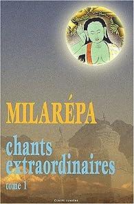 Chants extraordinaires, tome 1 par  Milarépa
