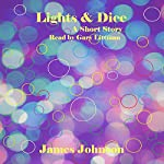 Lights & Dice: A Short Story | James Johnson