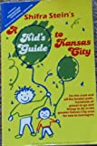 Shifra Stein's a Kid's Guide to Kansas City, Shifra Stein, 0916455025