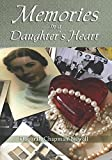 img - for Memories in a Daughter's Heart: Navigating the journey of parental aging and surviving the aftermath from grief to reality book / textbook / text book