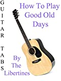 How To Play Good Old Days By The Libertines - Guitar Tabs