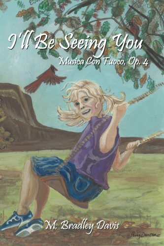 Download I'll Be Seeing You: Musica Con Fuoco, Op. 4 PDF