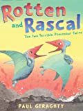 Rotten and Rascal, Paul Geraghty, 0764159186