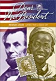 Abraham Lincoln: Letters from a Slave Girl (Dear  Mr. President)
