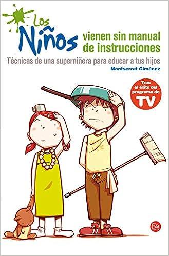 Los niños vienen sin manual de instrucciones: Técnicas de ...