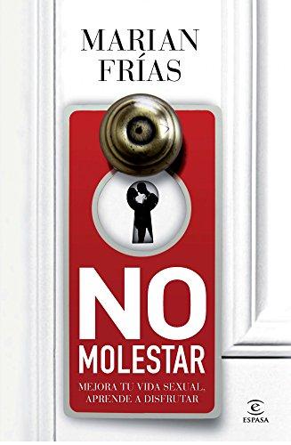 No molestar: Mejora tu vida sexual, aprende a disfrutar por Marián Frías
