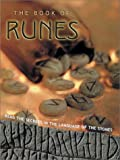 : The Book of Runes: Read the Secrets in the Language of the Stones