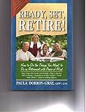 Ready, Set, Retire!, Paula Dorion-Gray, 0977276708