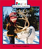 Living in the Tundra, Donna Loughran, 0516227386