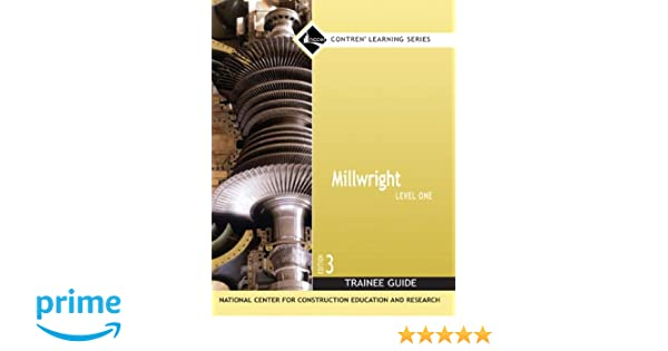 Millwright Level 1 Trainee Guide Paperback 3rd Edition