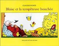 Blaise et la tempêteuse bouchée par Claude Ponti
