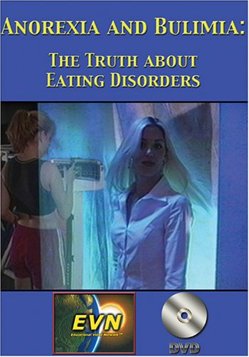 Anorexia and Bulimia: The Truth about Eating Disorders DVD