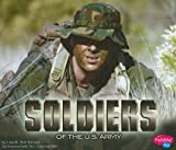 Soldiers of the U. S. Army, Lisa M. Bolt Simons, 1429622504