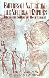 Empires of Nature and the Nature of Empires: Imperilaism, Scotland and the Environment: Imperialism, Scotland and the Environment