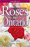 Roses for Ontario, Liz Klose and Laura Peters, 1551052636