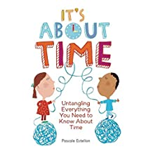 It's About Time: Untangling Everything You Need to Know About Time