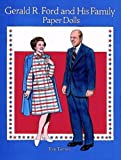 Gerald R. Ford and His Family Paper Dolls, Tom Tierney, 0486291405