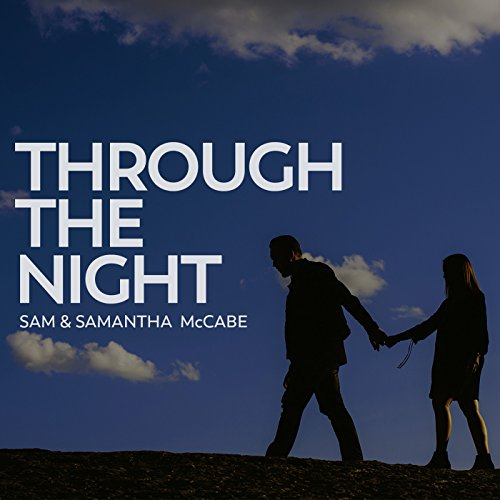Sam & Samantha McCabe - Through the Night (2017)