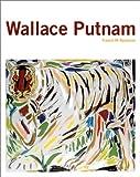 Wallace Putnam, Francis M. Naumann, 0810963973