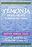 Maternal Divinity Yemonja: Tranquil Sea, Turbulent Tides (Divine Tales of the Yorubas)