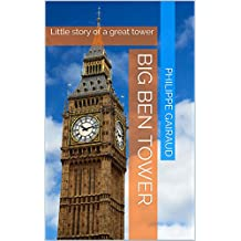 Big Ben Tower: Little story of a great tower
