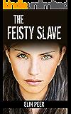 The Feisty Slave (Uma's Story) (The Slave Series Book 4)