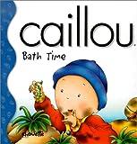 Caillou Bath Time, Joceline Sanschagrin, 2894502486