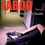 Taboo: Forbidden Fantasies for Couples | Violet Blue (editor)