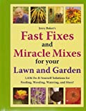 Jerry Baker's Fast Fixes and MIracle Mixes for your Lawn and Garden, Jerry F. Baker, 0922433798