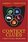 Context Clues, James C. Ferguson, 0595291244
