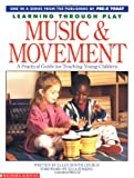 Learning Through Play Music and Movement, Scholastic, 0590492497