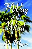 The Way of the Wind, Patricia Myers, 1592869149