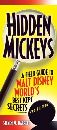 Hidden Mickeys: A Field Guide to Walt Disney World's Best-Kept Secrets, 3rd Edition