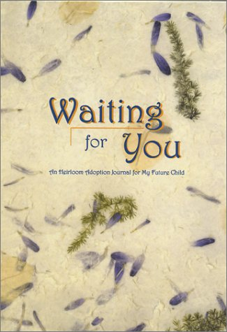 Waiting For You An Heirloom Adoption Journal For My Future Child