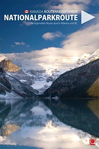 Kanada - Nationalparkroute: Die legendäre Route durch Alberta und British Columbia