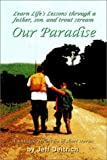 Our Paradise, Jeff Deitrich, 1403316929
