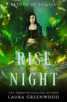 Fae Blessed Blessed Series Laura Greenwood Rise Of Night Return Of The Fae Paranormal Apocalyptic Reverse Harem Urban Fantasy