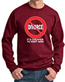 Divorce Sweatshirts Funny Cheaper To Keep To Her White Print Sweat Shirts, 2XL, cardinal