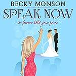 Speak Now or Forever Hold Your Peace | Becky Monson