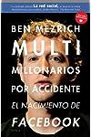https://libros.plus/multimillonarios-por-accidente-el-nacimiento-de-facebook-una-historia-de-sexo-talento-dinero-y-traicion/