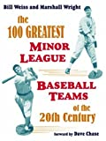 The 100 Greatest Minor League Baseball Teams, Bill Weiss, 1598002686