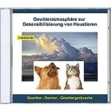 Gewitteratmosphäre zur Desensibilisierung von Haustieren - Gewitter - Geräusche ohne Musik - Donner und Gewittergeräusche CD