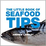 The Little Book of Seafood Tips, Andrew Langley, 1906650918