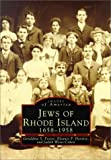 Jews of Rhode Island, 1658-1958, Eleanor Horvitz and Russell J. Foster, 0752408968