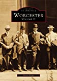 Worcester: Volume II (Images of America)